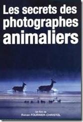 [J'ai testé pour vous]  le DVD : Les secrets des photographes animaliers