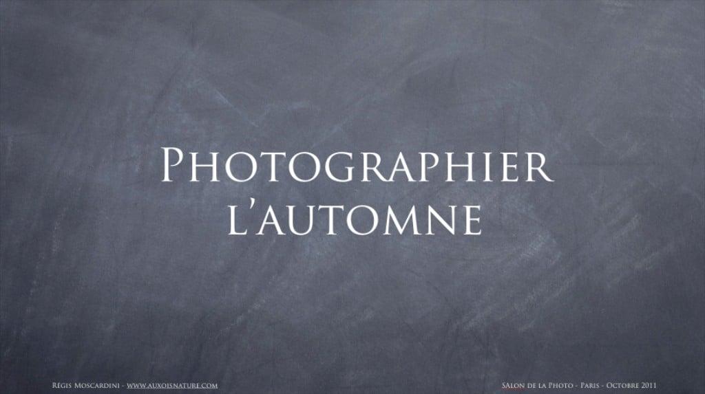 [Vidéo] Comment faire pour photographier l'automne