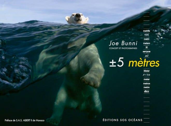 """Le livre magnifique de Joe Bunni """"+ / - 5 mètres"""""""