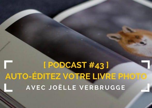 [Podcast #43] Auto-éditer son propre livre photo avec Joëlle Verbrugge