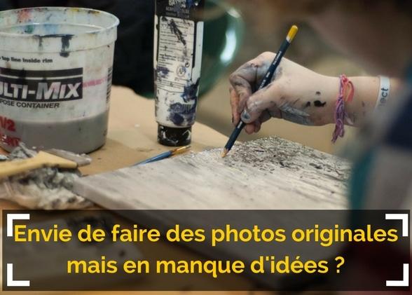Envie de faire des photos originales mais en manque d'idées ?
