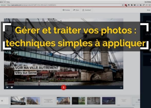 Gérer et traiter vos photos : techniques simples à appliquer