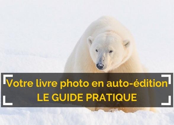 Réussir son livre photo auto-édité : le guide pratique