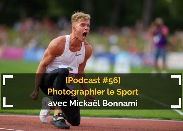 [Podcast #56] La photographie de sport avec Mickaël Bonnami