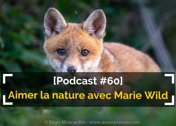 [Podcast #60] Découvrir et aimer la nature avec Marie Wild
