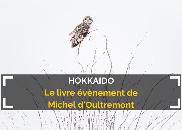 Hokkaido : le livre évènement de Michel d'Oultremont