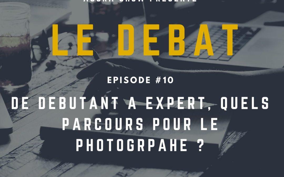 Débat : De débutant à expert, quels parcours pour le photographe ?