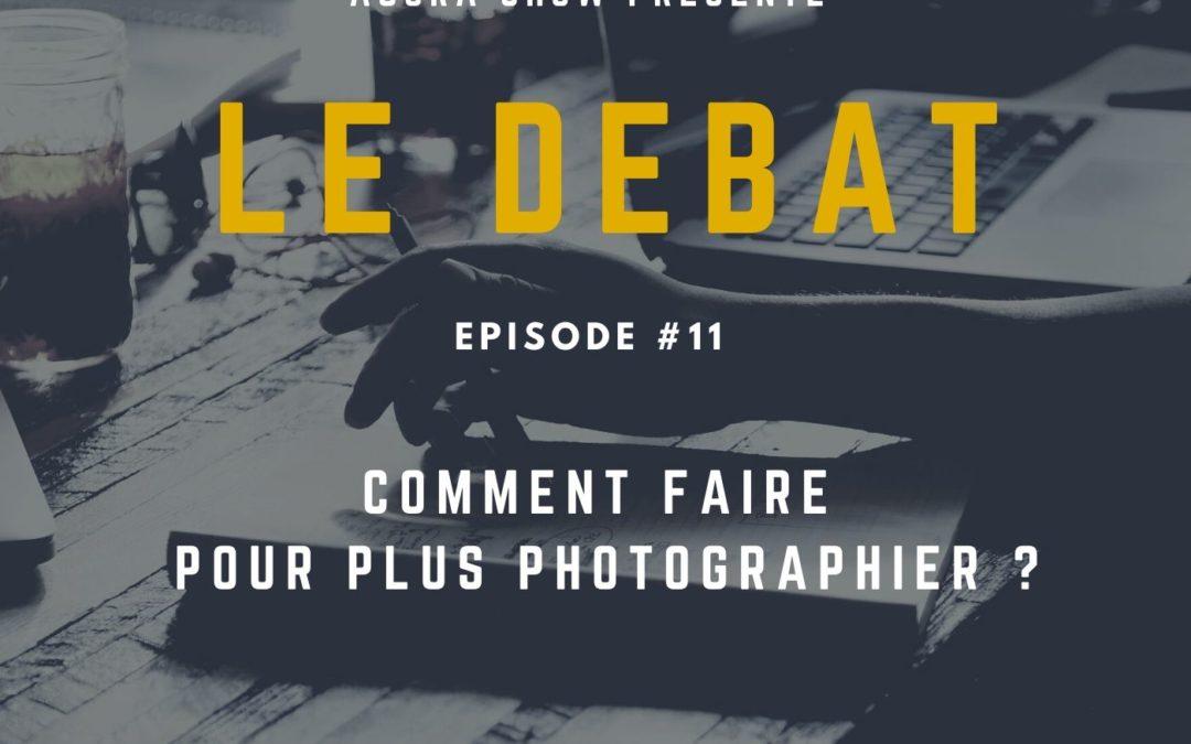 Débat : Comment faire pour plus photographier ?