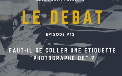 """Débat : Faut-il se coller une étiquette """"Photographe de …"""" ?"""