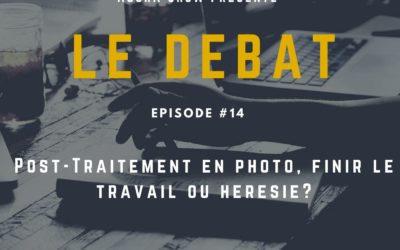 Débat : Post-Traitement en photo, finir le travail ou hérésie ?